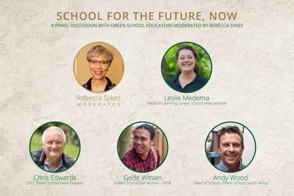 "Hear from Our Education Experts on Why Green School is a ""School for the future"", and Now!"