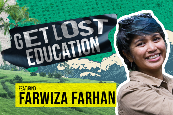 New Episode: Get Lost Education with Farwiza Farhan